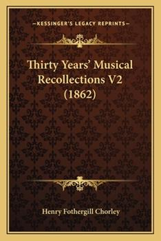 Paperback Thirty Years' Musical Recollections V2 Book