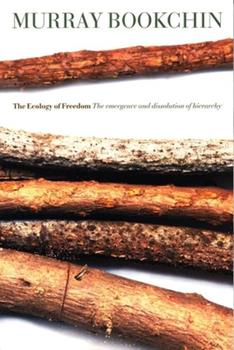 Paperback The Ecology of Freedom : The Emergence and Dissolution of Hierarchy Book