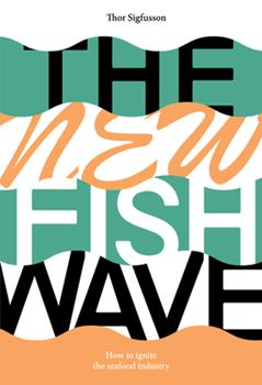 Paperback The New Fish Wave: How to Ignite the Seafood Industry Book