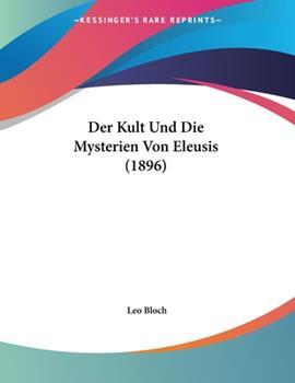 Paperback Der Kult und Die Mysterien Von Eleusis Book