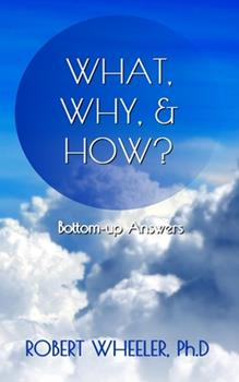 What, Why, & How?: Bottom-up Answers