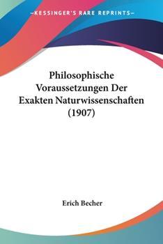 Paperback Philosophische Voraussetzungen der Exakten Naturwissenschaften Book