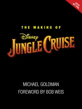 The Making of Disney's Jungle Cruise 1368048544 Book Cover
