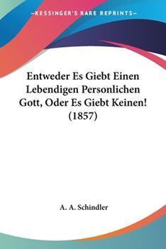 Paperback Entweder Es Giebt Einen Lebendigen Personlichen Gott, Oder Es Giebt Keinen! (1857) Book