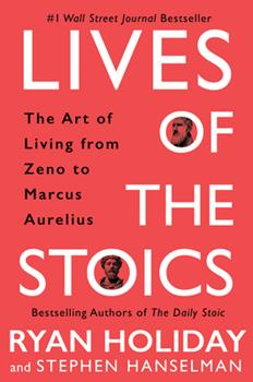 Lives of the Stoics: Lessons on the Art of Living from Zeno to Marcus Aurelius 052554187X Book Cover