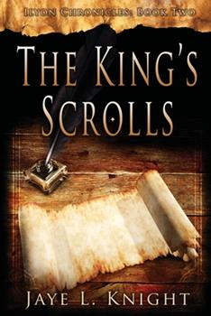 The King's Scrolls - Book #2 of the Ilyon Chronicles #0.6