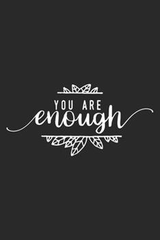 Paperback You Are Enough : Inspirational Journal / Notebook / Diary - Inspiring Quote on Black Matte Cover - Great Birthday or Christmas Gift Book