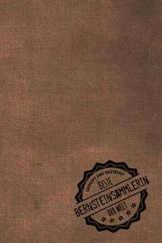 Paperback Gepr�ft und Best�tigt Beste Bernsteinsammlerin der Welt : Inkl. Terminplaner - Kalender 2020 ★ - das Perfekte Geschenk F�r Frauen, Die Bernsteine Sammeln - Geschenkidee - Geschenke [German] Book