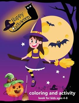 Paperback halloween coloring and activity book for kids ages 4-8: This amazing coloring book is perfect for little hands. The easy-to-color designs help build f Book