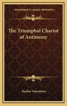 Hardcover The Triumphal Chariot of Antimony Book