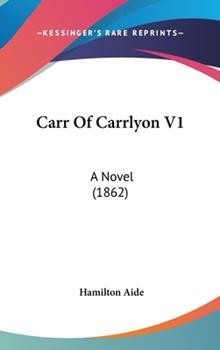 Hardcover Carr of Carrlyon V1 : A Novel (1862) Book