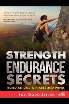 Paperback Strength Endurance Secrets: Build An Unstoppable 2nd Wind Book