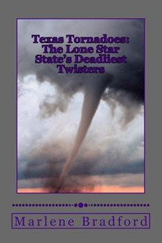 Paperback Texas Tornadoes: The Lone Star State's Deadliest Twisters Book