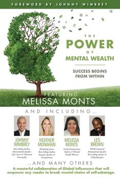Paperback The POWER of MENTAL WEALTH Featuring Melissa Monts: Success Begins From Within Book