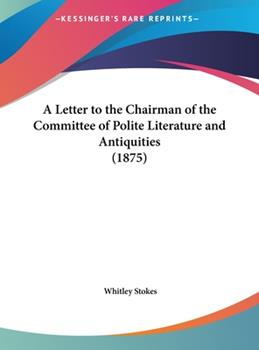 Hardcover A Letter to the Chairman of the Committee of Polite Literature and Antiquities Book
