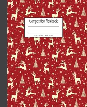 Paperback Composition Notebook: 7.5x9.25, Wide Ruled - Reindeer, Christmas Tree and Snowflakes Book