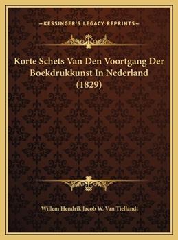 Hardcover Korte Schets Van Den Voortgang der Boekdrukkunst in Nederland Book