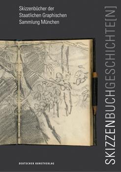 Hardcover Skizzenbuchgeschichte[n] : Skizzenb?cher der Staatlichen Graphischen Sammlung M?nchen [German] Book
