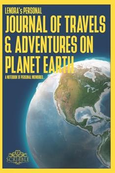 Paperback LENORA's Personal Journal of Travels & Adventures on Planet Earth - a Notebook of Personal Memories : 150 Page Custom Travel Journal . Dotted Grid Pages. Inspirational Quotations . Colour Softcover Design. 6x9in . Book