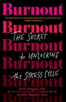 Paperback Burnout: The Secret to Unlocking the Stress Cycle Book