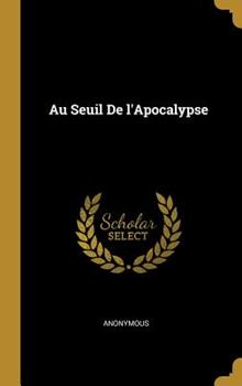 Hardcover Au Seuil de L'Apocalypse [French] Book