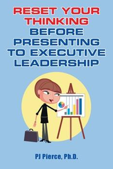 Paperback Reset Your Thinking Before Presenting to Executive Leadership Book