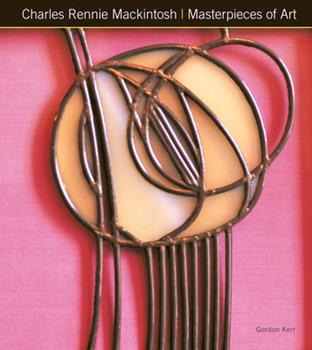 Charles Rennie Mackintosh - Book  of the Masterpieces of Art