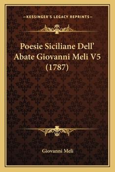 Paperback Poesie Siciliane Dell' Abate Giovanni Meli V5 Book