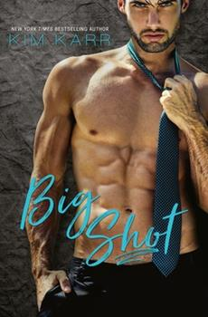 Big Shot - Book #2 of the Sexy Jerk World