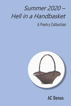 Paperback Summer 2020 - Hell in a Handbasket: A Collection of Poems Book