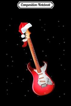 Paperback Composition Notebook : Christmas Bass Guitar Funny Santa Bass Gift Guitar Player Journal/Notebook Blank Lined Ruled 6x9 100 Pages Book