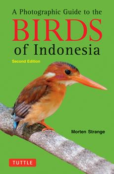 A Photographic Guide to the Birds of Indonesia 0804842000 Book Cover