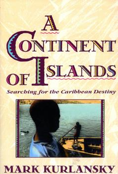 A Continent Of Islands: Searching For The Caribbean Destiny 0201622319 Book Cover