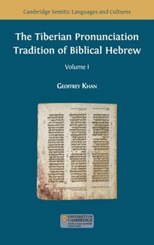Hardcover The Tiberian Pronunciation Tradition of Biblical Hebrew, Volume 1 Book
