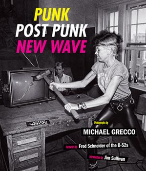 Hardcover Punk, Post Punk, New Wave: Onstage, Backstage, in Your Face, 1978-1991 Book