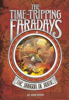 The Dragon of Rome - Book #2 of the Time-Tripping Faradays