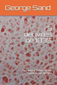 Paperback 3 oeuvres de 1835: 1er: André 2ème: Leone Leoni 3ème: Mattea (French Edition) [French] Book