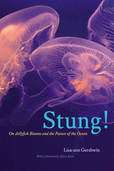Hardcover Stung!: On Jellyfish Blooms and the Future of the Ocean Book
