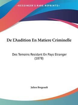 Hardcover De L'Audition en Matiere Criminelle : Des Temoins Residant en Pays Etranger (1878) Book