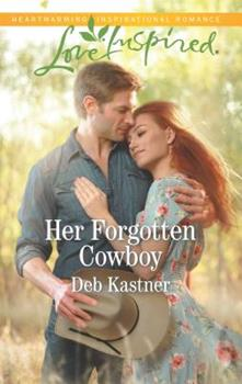 Her Forgotten Cowboy - Book #9 of the Cowboy Country