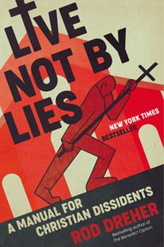 Hardcover Live Not by Lies : A Manual for Christian Dissidents Book
