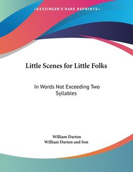 Paperback Little Scenes for Little Folks : In Words Not Exceeding Two Syllables Book