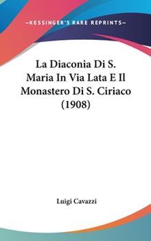 Hardcover La Diaconia Di S Maria in Via Lata E il Monastero Di S Ciriaco Book