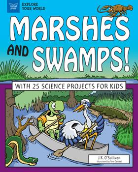 Paperback Marshes and Swamps!: With 25 Science Projects for Kids Book