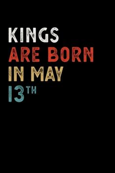 Paperback Kings Are Born in May 13 Th Notebook Birthday Gift: Lined Notebook / Journal, 100 Pages, 6x9, Soft Cover, Matte Finish Book