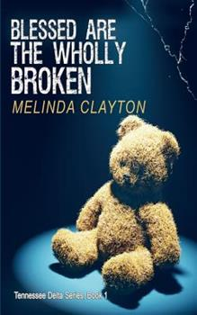 Blessed Are the Wholly Broken 0989572935 Book Cover