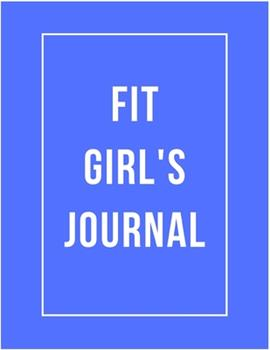 Paperback Fit Girl's Journal : 47 Week Workout&Diet Journal for Women - Blue Workout/Fitness and/or Nutrition Journal/Planners - 100 Pages - Happy Planner Wellness Journal - Diet and Exercise Journal for Women - Food and Exercise Journal 2020 - Diet Planner For Book