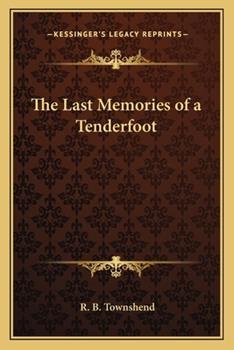 Paperback The Last Memories of a Tenderfoot Book