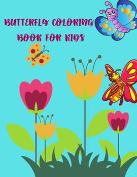 Paperback Butterfly Coloring Book For Kids: Simple and Easy Butterflies Coloring Book for Kids Gift Idea for Girls and Boys Book