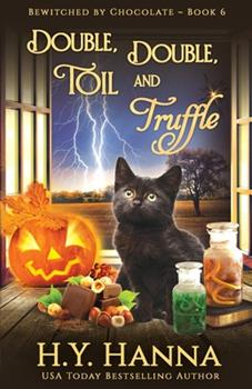 Double, Double, Toil and Truffle - Book #6 of the Bewitched by Chocolate